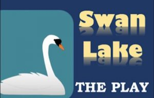 Swan Lake - The Play