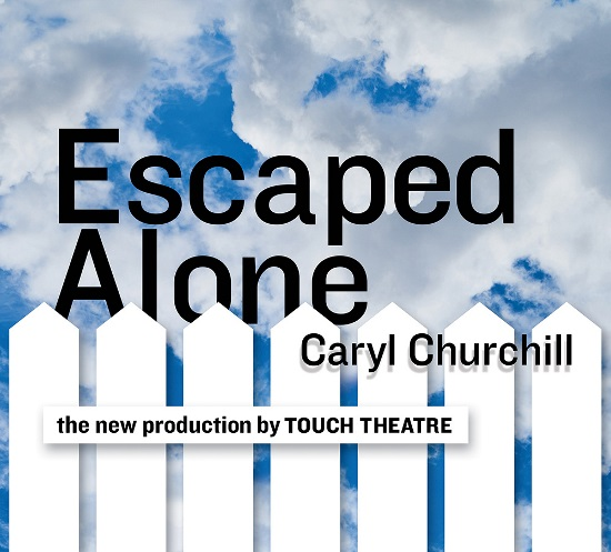 Touch Theatre 'Escaped Alone'