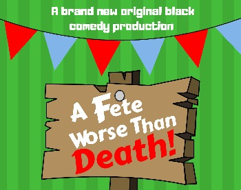 'A Fete Worse Than Death' To Life Productions